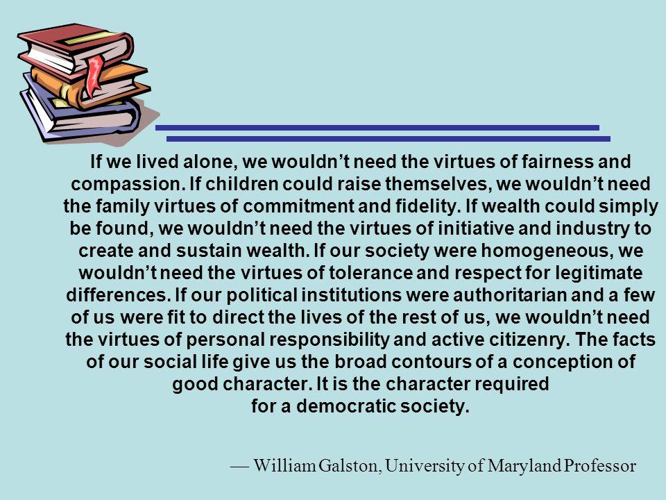 — William Galston, University of Maryland Professor