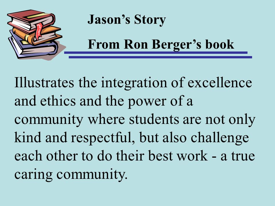 Jason's Story From Ron Berger's book.