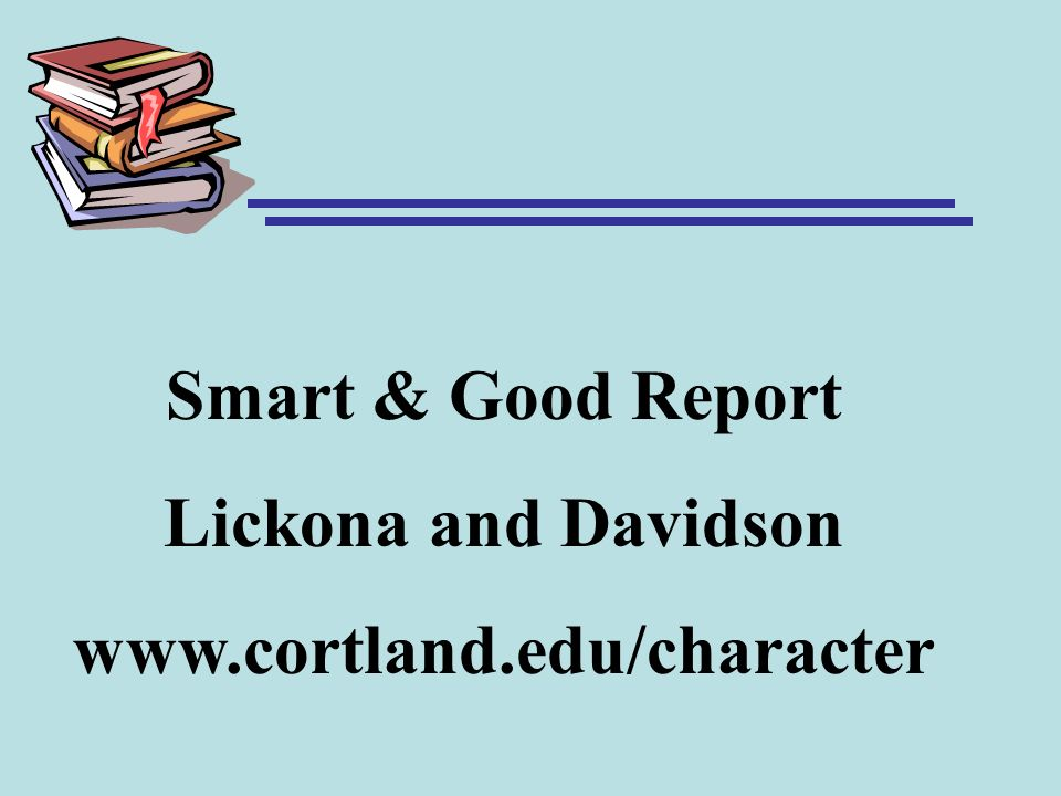 Smart & Good Report Lickona and Davidson