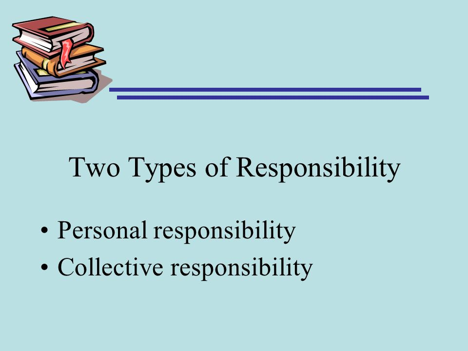 Two Types of Responsibility