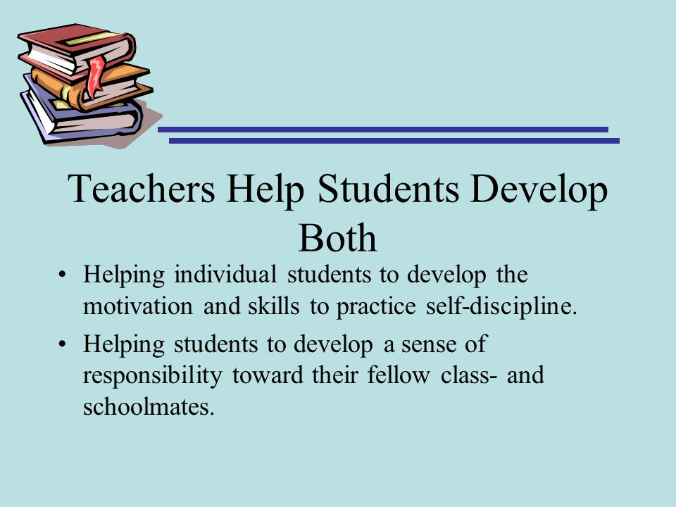 Teachers Help Students Develop Both