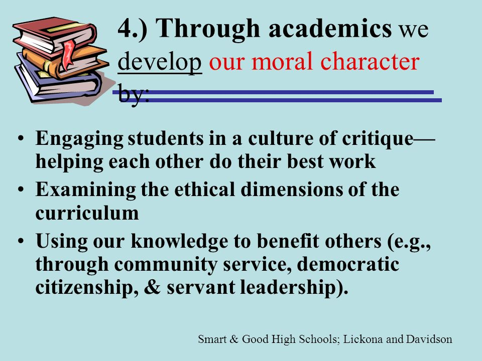 4.) Through academics we develop our moral character by: