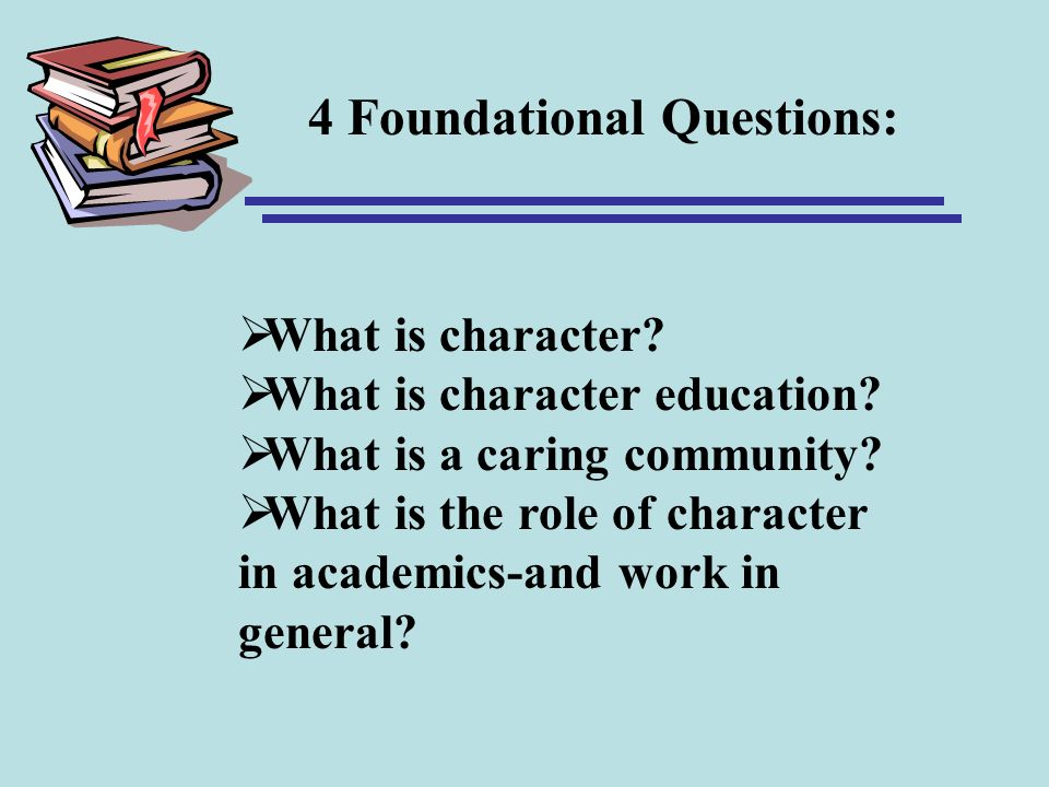 4 Foundational Questions: