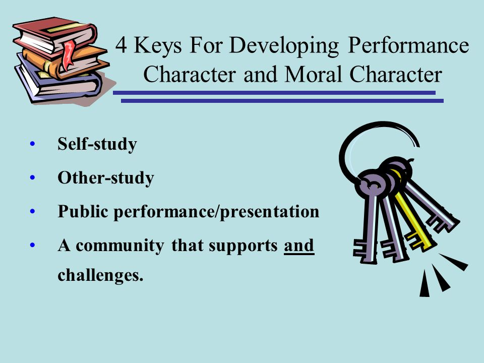 4 Keys For Developing Performance Character and Moral Character
