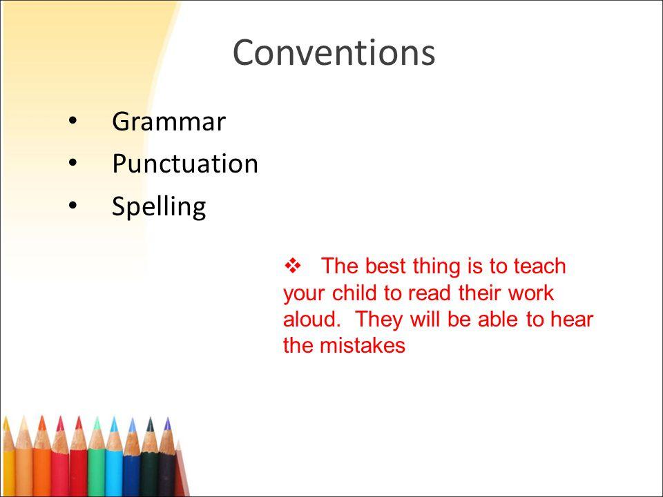 Conventions Grammar Punctuation Spelling