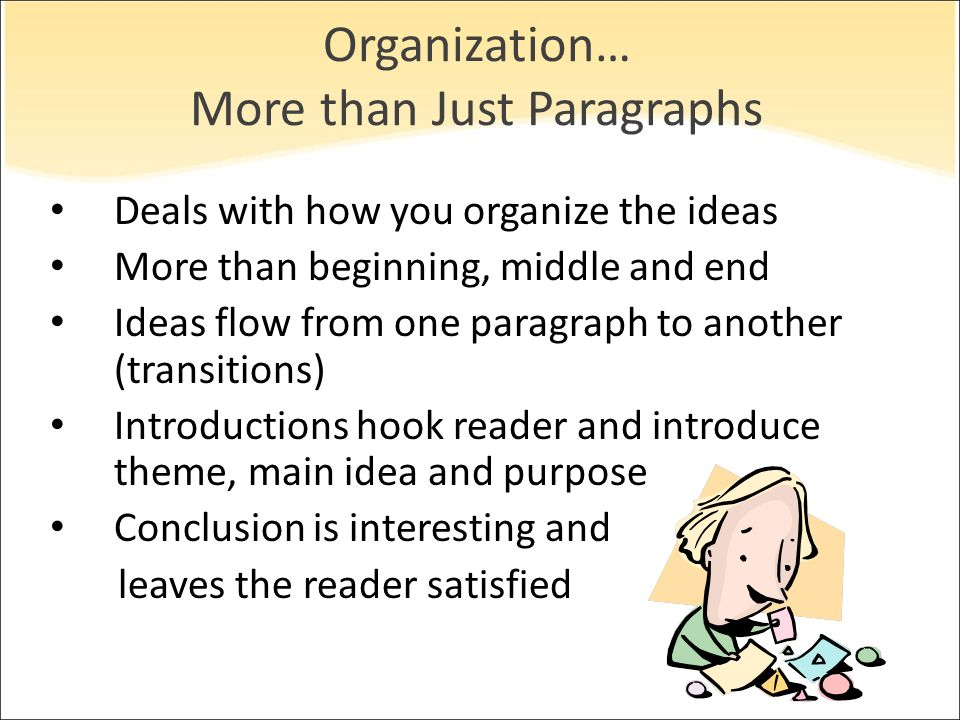 Organization… More than Just Paragraphs