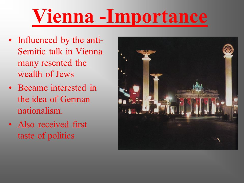 Vienna -Importance Influenced by the anti-Semitic talk in Vienna many resented the wealth of Jews.