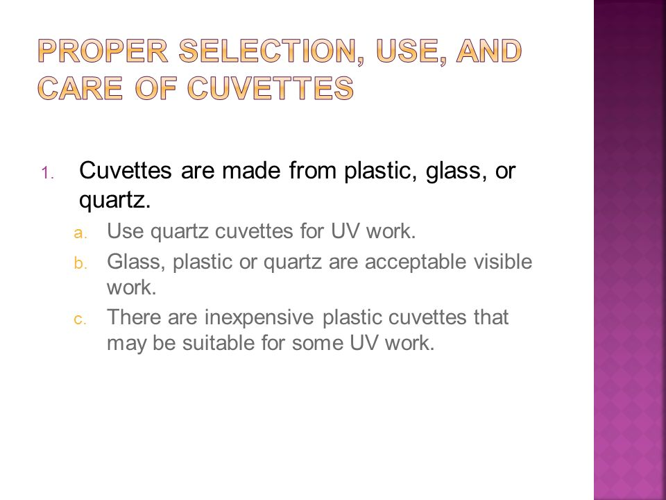 PROPER SELECTION, USE, AND CARE OF CUVETTES