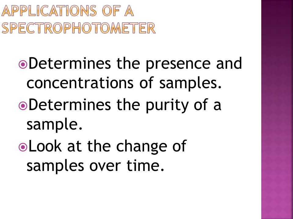 Applications of a spectrophotometer
