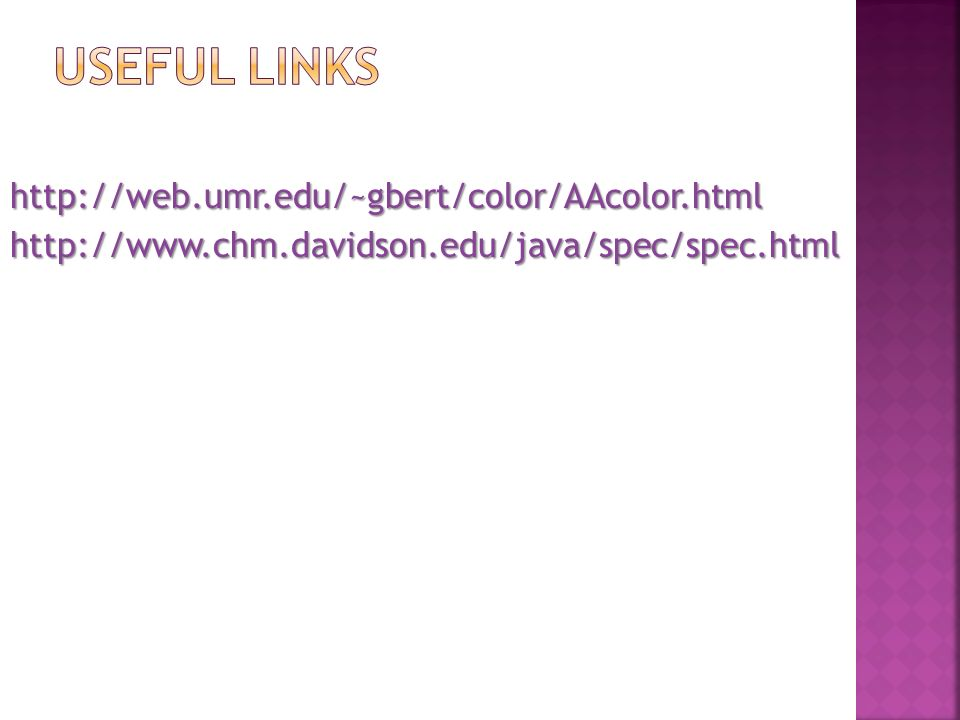 Useful Linkshttp://web.umr.edu/~gbert/color/AAcolor.html http://www.chm.davidson.edu/java/spec/spec.html