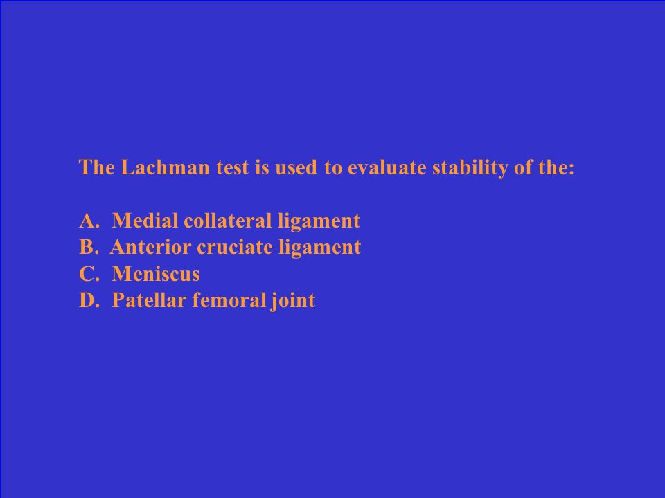 The Lachman test is used to evaluate stability of the: