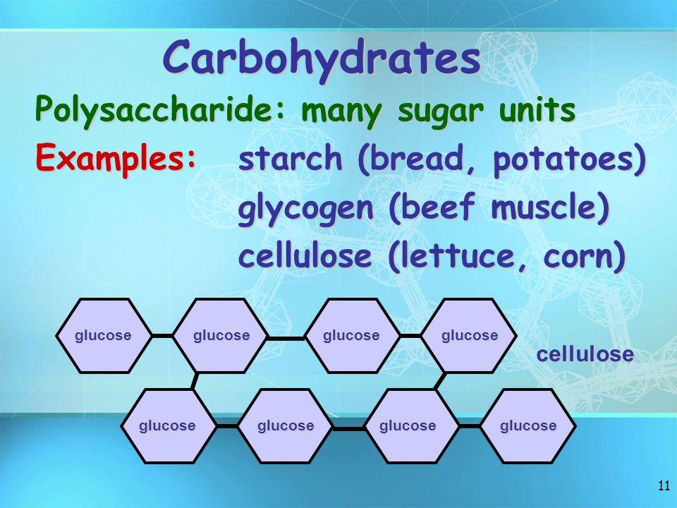 Carbohydrates Polysaccharide: many sugar units