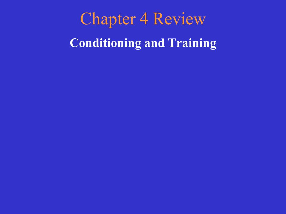 Conditioning and Training