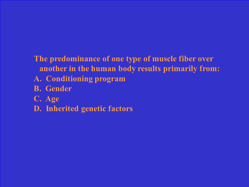 The predominance of one type of muscle fiber over another in the human body results primarily from: