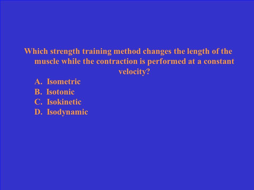 Which strength training method changes the length of the muscle while the contraction is performed at a constant velocity