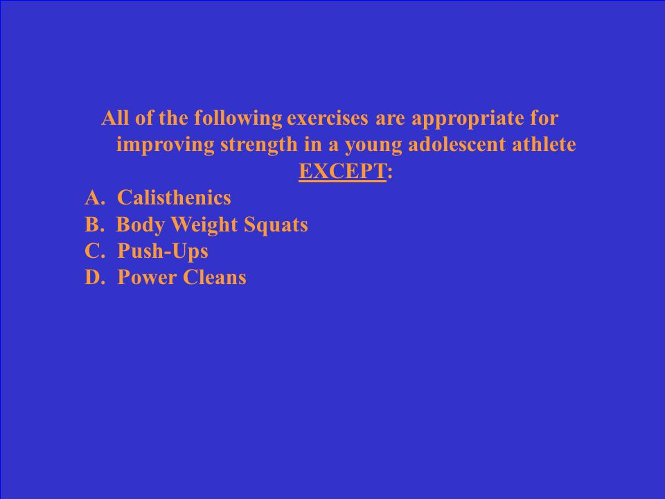 All of the following exercises are appropriate for improving strength in a young adolescent athlete EXCEPT:
