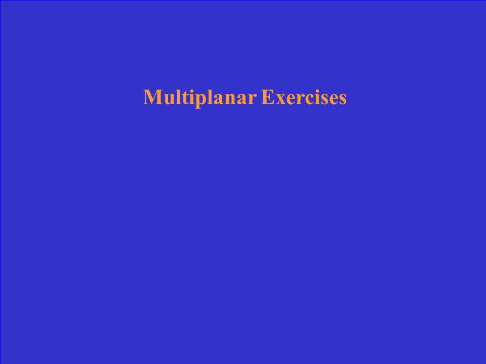 Multiplanar Exercises