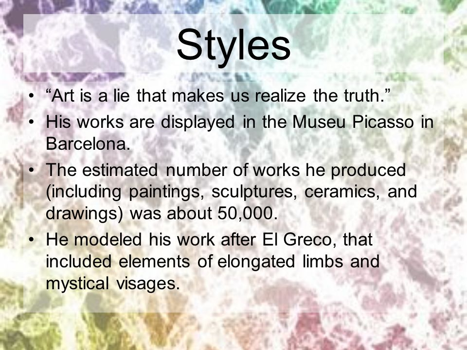 Styles Art is a lie that makes us realize the truth.
