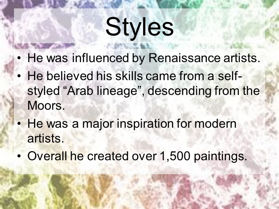 Styles He was influenced by Renaissance artists.