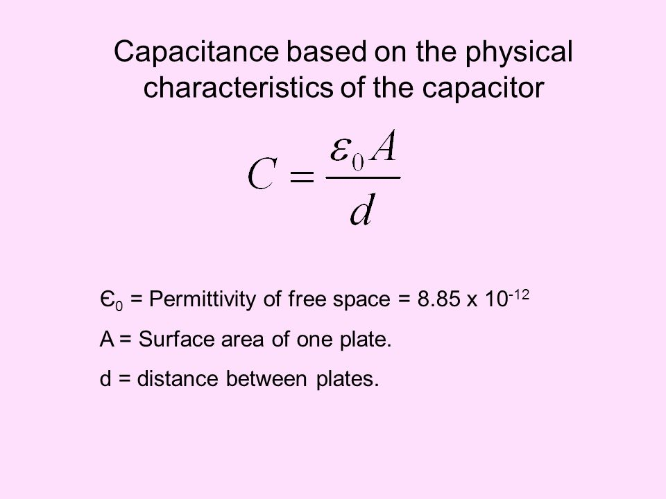 Capacitance based on the physical characteristics of the capacitor
