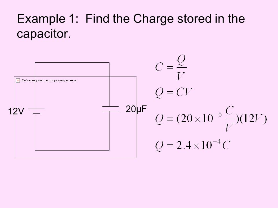 Example 1: Find the Charge stored in the capacitor.