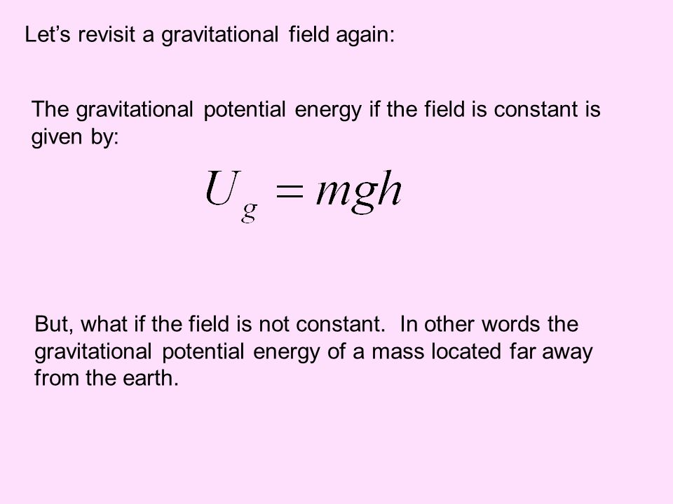 Let's revisit a gravitational field again: