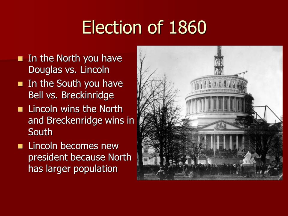Election of 1860 In the North you have Douglas vs. Lincoln