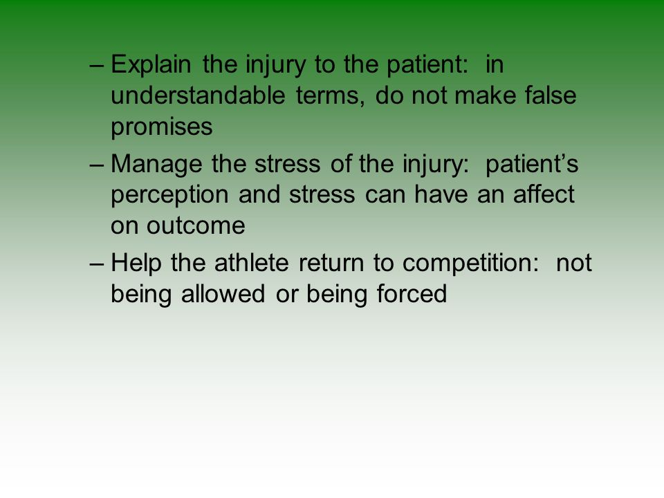Explain the injury to the patient: in understandable terms, do not make false promises