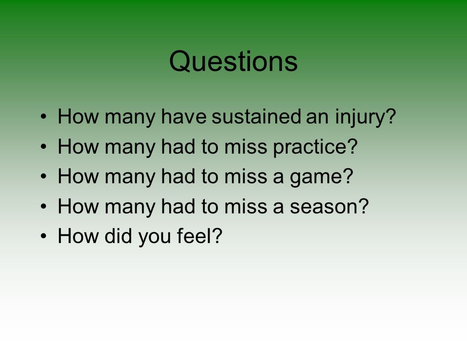 Questions How many have sustained an injury
