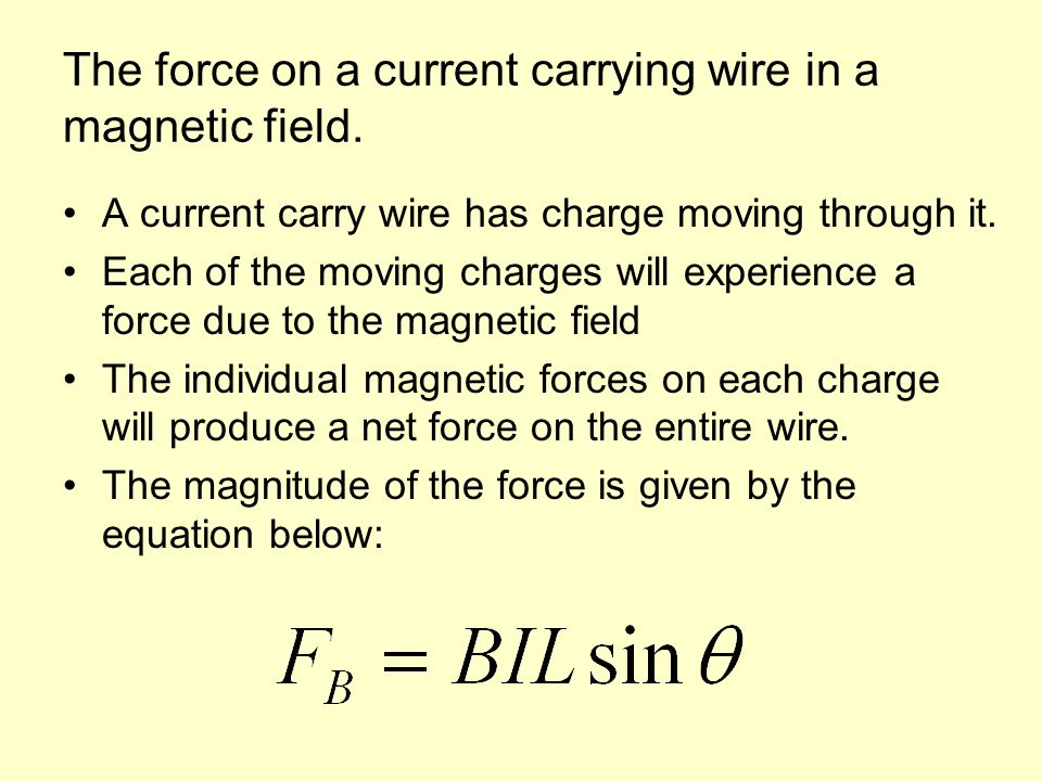 The force on a current carrying wire in a magnetic field.