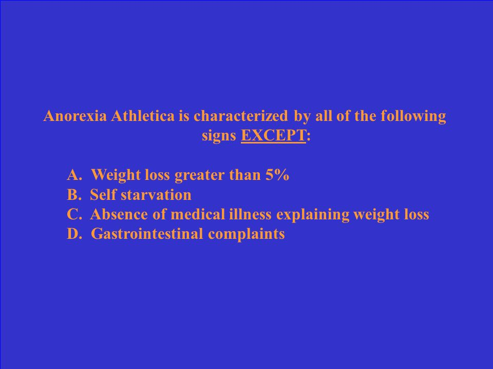 Anorexia Athletica is characterized by all of the following signs EXCEPT: