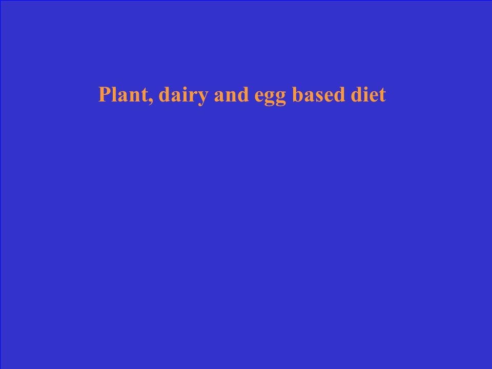 Plant, dairy and egg based diet