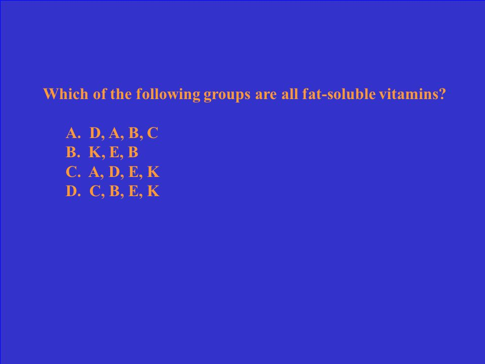 Which of the following groups are all fat-soluble vitamins