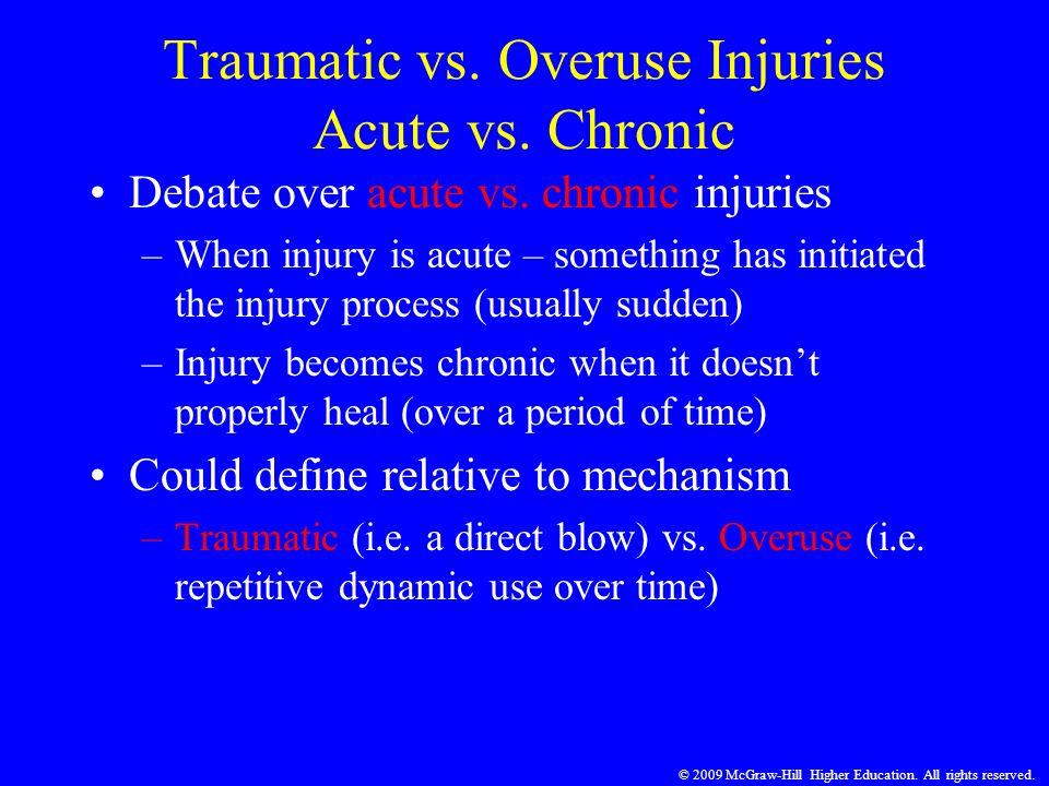 Traumatic vs. Overuse Injuries Acute vs. Chronic