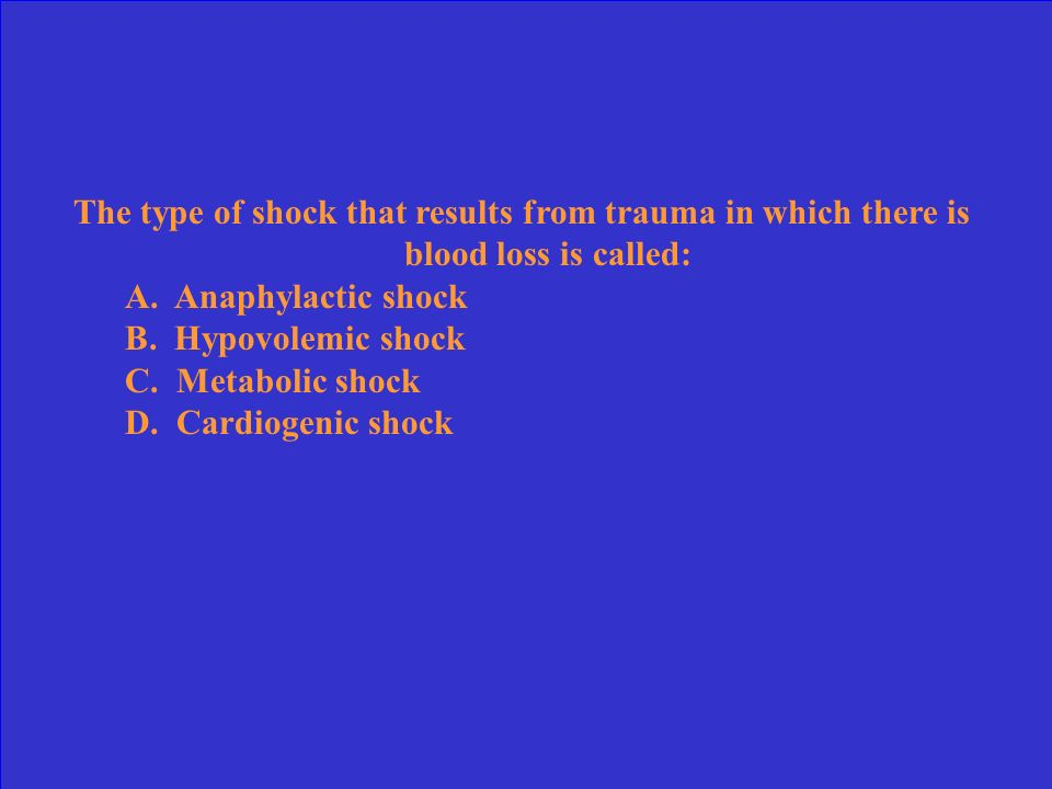 The type of shock that results from trauma in which there is blood loss is called: