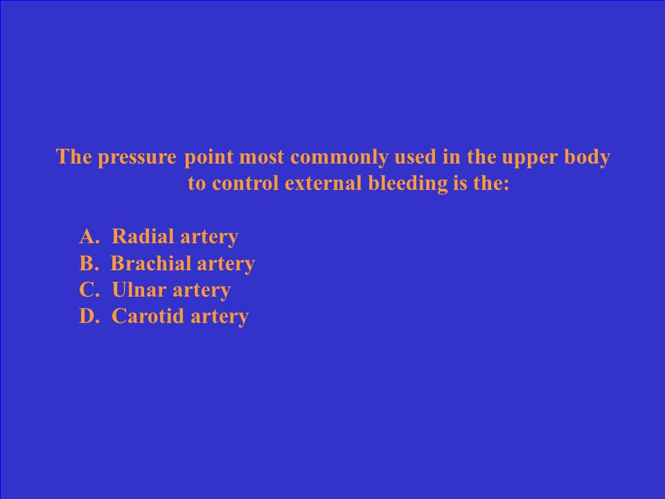 The pressure point most commonly used in the upper body to control external bleeding is the:
