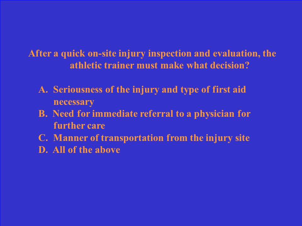 After a quick on-site injury inspection and evaluation, the athletic trainer must make what decision