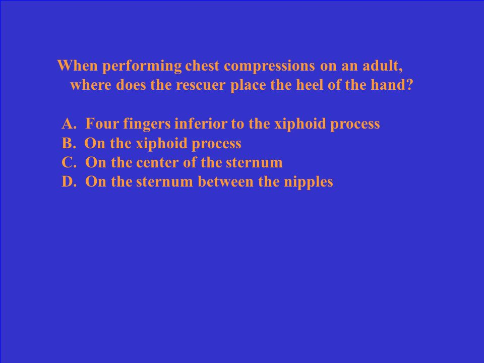 When performing chest compressions on an adult, where does the rescuer place the heel of the hand