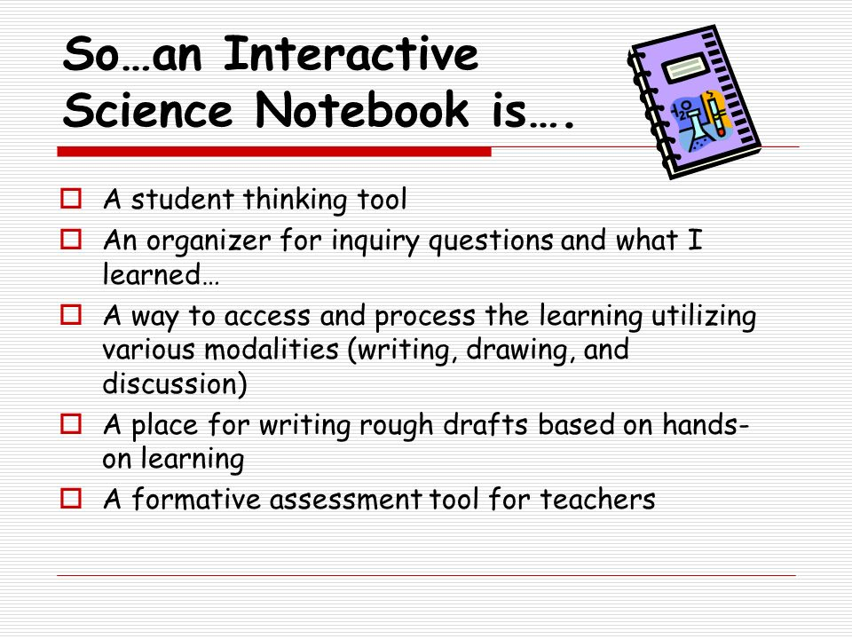 So…an Interactive Science Notebook is….