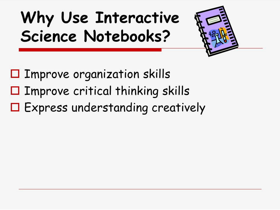 Why Use Interactive Science Notebooks