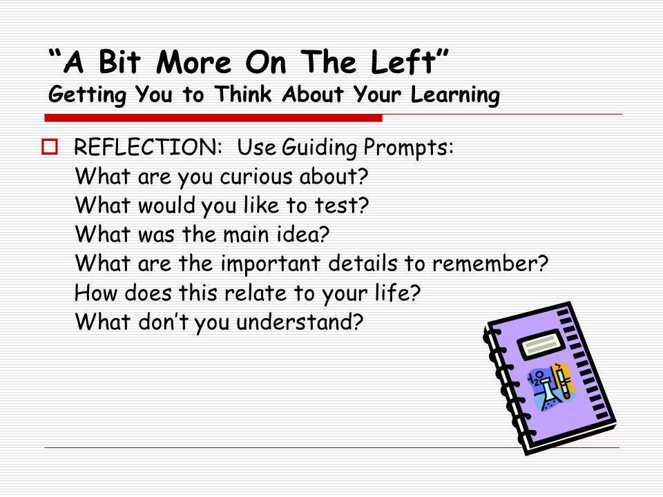 A Bit More On The Left Getting You to Think About Your Learning