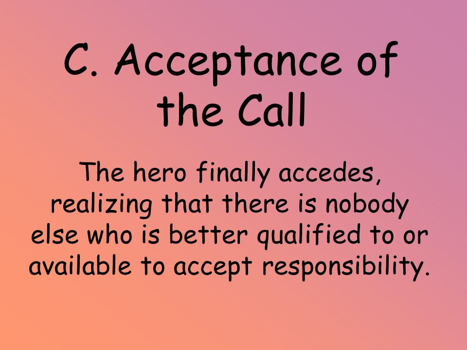 C. Acceptance of the Call