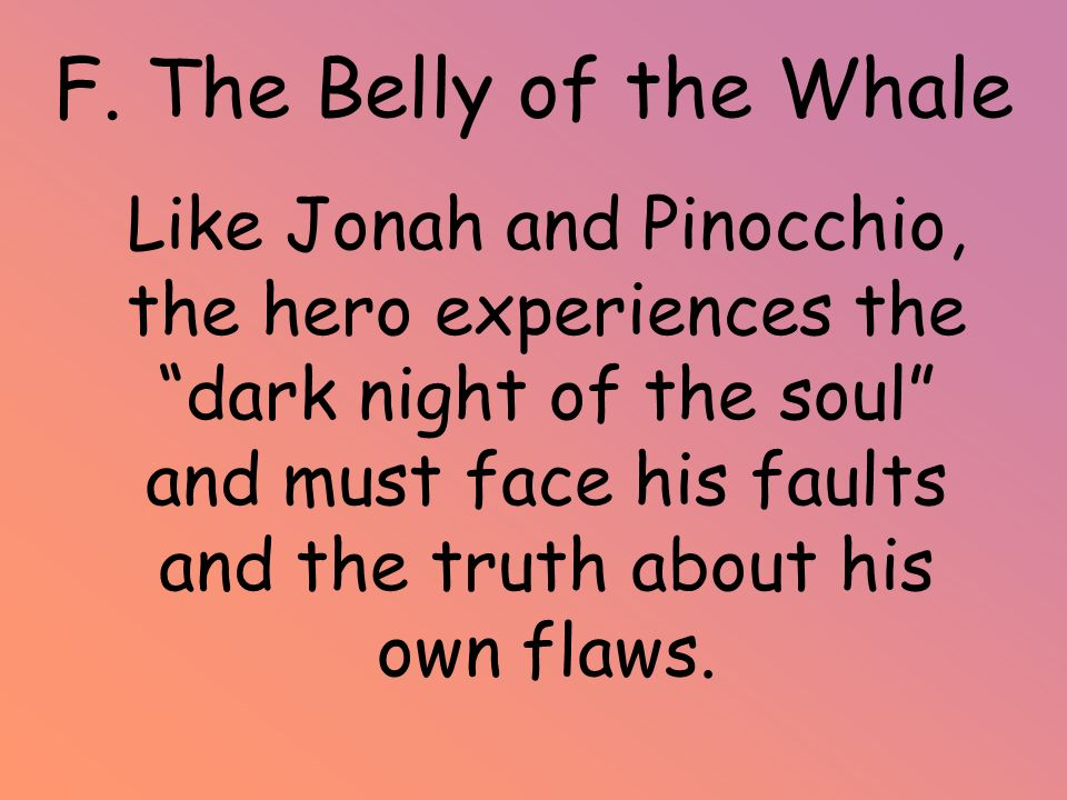 F. The Belly of the Whale