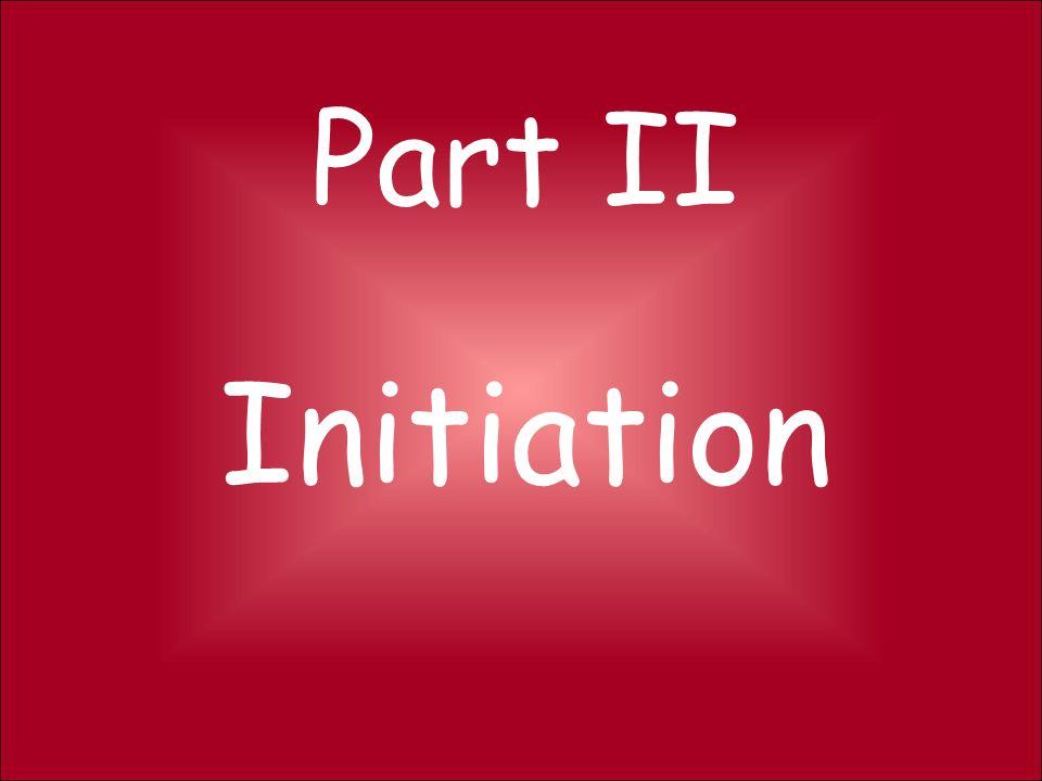 Part II Initiation