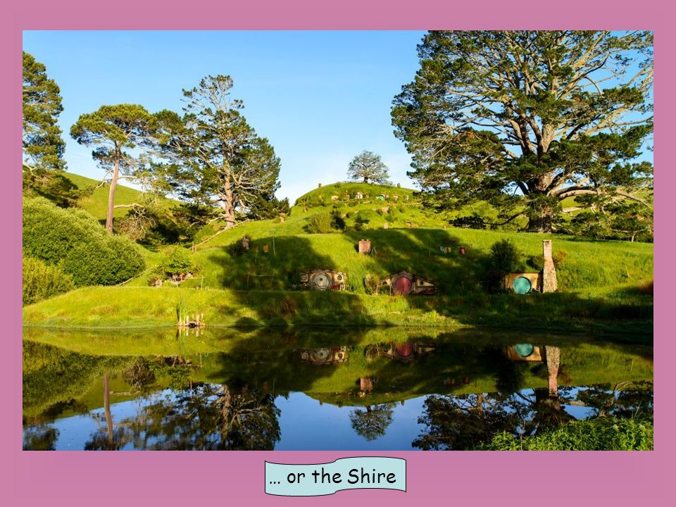 … or the Shire