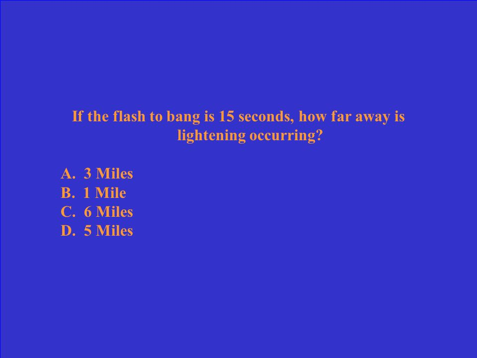 If the flash to bang is 15 seconds, how far away is lightening occurring