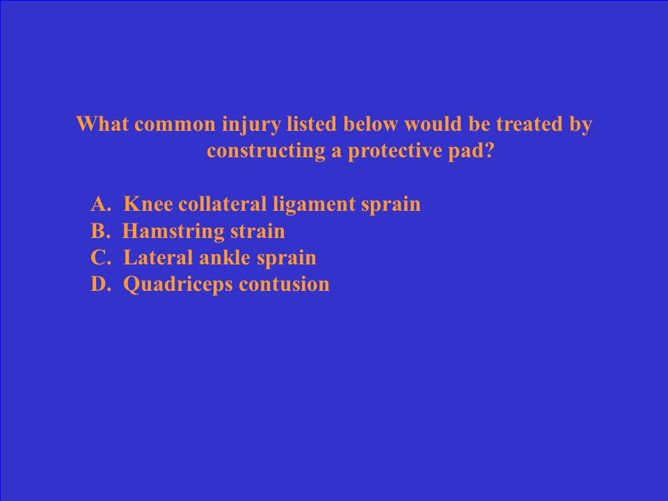 What common injury listed below would be treated by constructing a protective pad