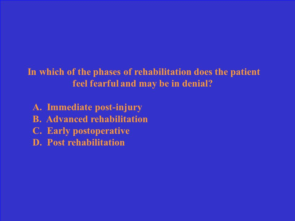 In which of the phases of rehabilitation does the patient feel fearful and may be in denial