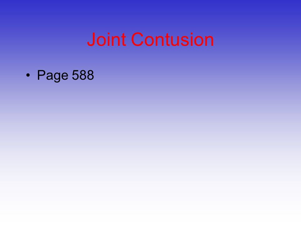 Joint Contusion Page 588