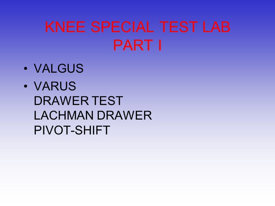KNEE SPECIAL TEST LAB PART I
